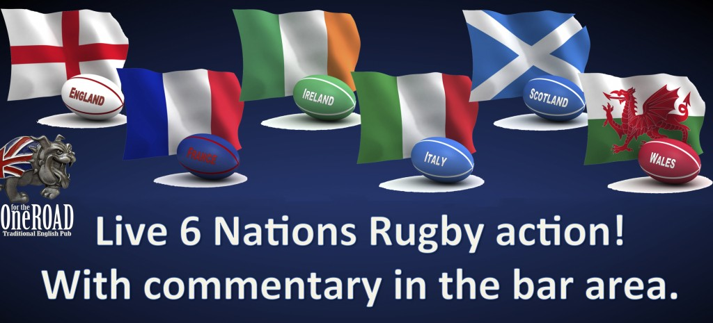 Watch 6 Nations Rugby at One for the Road Traditional English Pub